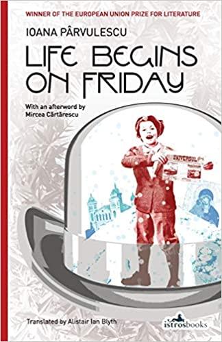 EUU Book Club is reading Life Begins on Friday by Ioana Pârvulescu